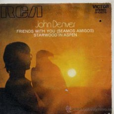 Dischi in vinile: JOHN DENVER / FRIENDS WITH YOU / STARWOOD IN ASPEN (SINGLE 1971). Lote 43237723