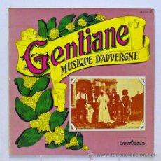 Discos de vinilo: GENTIANE - 'MUSIQUE D'AUVERGNE' (LP VINILO. ORIGINAL 1979). Lote 43246457