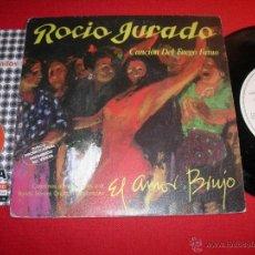 Discos de vinilo: ROCIO JURADO CANCION DEL FUEGO FATUO DEL BSO EL AMOR BRUJO PROMOCIONAL 1986 SINGLE. Lote 43266822