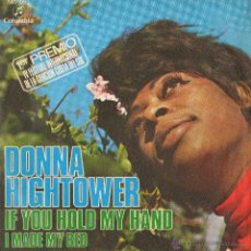 Discos de vinilo: SINGLE DONNA HIGHTOWER - IF YOU HOLD MY HAND. Lote 43274560
