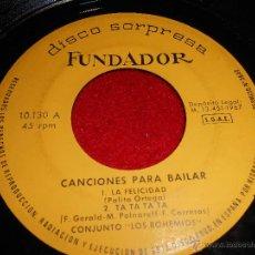Discos de vinilo: LOS BOHEMIOS LA FELICIDAD / TA TA TA TA/SUSIE Q / OTRA VEZ SOÑE 7 EP 1967 FUNDADOR. Lote 55056699
