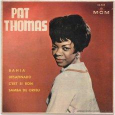 Discos de vinilo: PAT THOMAS - BAHIA/DESAFINADO/C'EST SI BON/SAMBA DE ORFEU. Lote 43279293