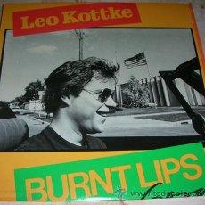Discos de vinilo: LEO KOTTKE - BURNT LIPS LP USA. Lote 43280976