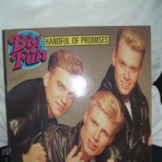 Discos de vinilo: BIG FUN-HANDFUL OF PROMISES. Lote 43294047