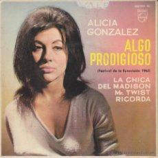 Discos de vinilo: ALICIA GONZALEZ - ALGO PRODIGIOSO ( EUROVISION 1963 ) MR TWIST - LA CHICA DEL MADISON - EP SPAIN . Lote 43295454