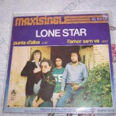 Discos de vinilo: LONE STAR 12´MX PUNTA D´ALBA / L´AMOR SE´N VA (1977) CANTAN CATALAN *SUPERAREZA*COLECCIONISTAS. Lote 43295788
