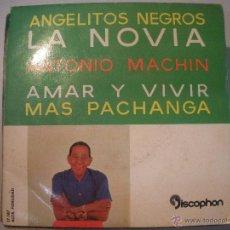Discos de vinilo: MAGNIFICO SINGLE DE - ANTONIO - MACHIN -. Lote 43300822