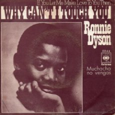 Discos de vinilo: RONNIE DYSON, SG, IF YOU LET ME MAKE LOVE TO YOU THEN WHY CAN´T I TOUCH YOU? + 1, AÑO 1970. Lote 43323009