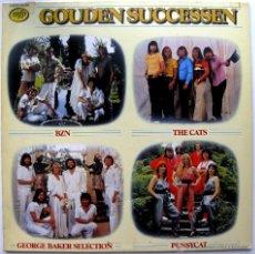 Discos de vinilo: PUSSYCAT / THE CATS / BZN / GEORGE BAKER SELECTION - GOUDEN SUCCESSEN - LP MFP 1981 HOLANDA BPY. Lote 43377231