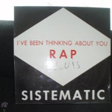 Discos de vinilo: SISTEMATIC- I´VE BEEN THINKING ABOUT YOU. Lote 43377732