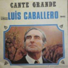 Discos de vinilo: EP LUIS CABALLERO. CANTE GRANDE. DISCO DE 10 PULGADAS. Lote 43378353