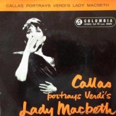 Discos de vinilo: MARIA CALLAS - CALLAS PORTRAYS VERDI'S LADY MACBETH . SINGLE . COLUMBIA UK - SEL 1633 . Lote 43418443