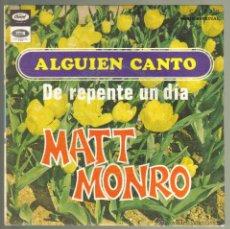 Discos de vinilo: MATT MONRO. ALGUIEN CANTO / DE REPENTE UN DIA. CAPITOL 1968. Lote 43419633