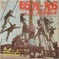 Discos de vinilo: LOS YE-YES - POTPOURRI NUEVA OLA - AL ABORDAJE + 2 - EP SPAIN 1966 EX / EX. Lote 43438454