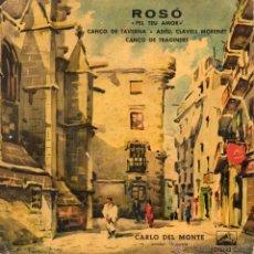 Discos de vinilo: CARLO DEL MONTE, EP, ROSO + 3, AÑO 1960. Lote 56600060