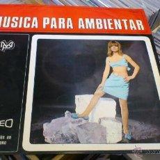 Discos de vinilo: MUSICA PARA AMBIENTAR LP DISCO DE VINILO SUPER STEREO 6 . Lote 43438950