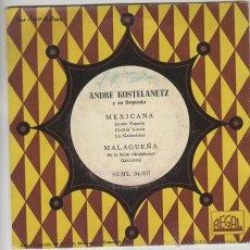 Discos de vinilo: ANDRÉ KOSTELANETZ Y SU ORQUESTA, MEXICANA, MALAGUEÑA, REGAL SIN FECHA, AÑOS 50. Lote 43439560