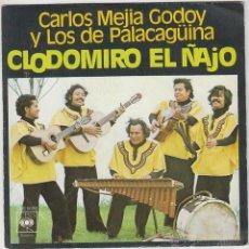 Discos de vinilo: CARLOS MEJIA GODOY Y LOS DE PALACAGÜINA: CLODOMIRO EL ÑAJO Y MACHALA. CBS 1977. Lote 43439814