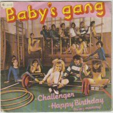 Discos de vinilo: BABY'S GANG - CHALLENGER / HAPPY BIRTHDAY, BLANCO Y NEBGRO EN EL AÑO 1985. Lote 43440075
