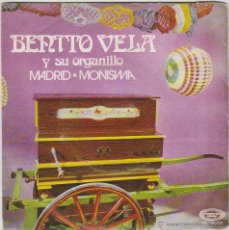 Discos de vinilo: BENITO VELA Y SU ORGANILLO - MADRID / MONISIMA. SINGLE DEL SELLO MOVIEPLAY DEL AÑO 1971. Lote 43440487