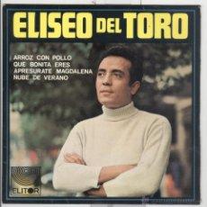 Discos de vinilo: ELISEO DEL TORO. ARROZ CON POLLO QUE BONITA ERES. ED. ELITOR 1968.EP. Lote 43448007