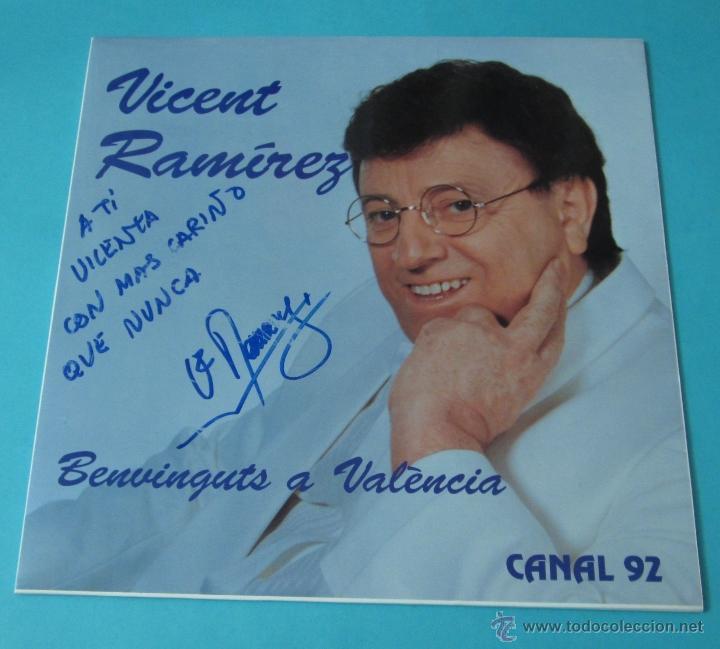 VICENTE RAMÍREZ. BENVINGUTS A VALÈNCIA. CANAL 92. DEDICATORIA AUTÓGRAFA (Música - Discos - LP Vinilo - Solistas Españoles de los 70 a la actualidad)