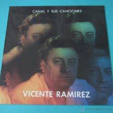 Discos de vinilo: VICENTE RAMÍREZ. CANAL Y SUS CANCIONES. Lote 43449422