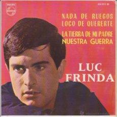 Discos de vinilo: LUC FRINDA - NUESTRA GUERRA - NADA DE RUEGOS + 2 - EP SPAIN 1964 EX / EX. Lote 43452896