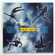 Discos de vinilo: CHIC - 'YOUR LOVE' (SINGLE VINILO. ORIGINAL 1992) - PEDIDO MÍNIMO 8€. Lote 43466865