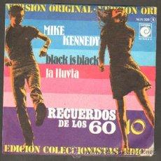 Discos de vinilo: RECUERDOS DE LOS 60. VOLUMEN 10. MIKE KENNEDY. BLACK IS BLACK;LA LLUVIA RF-7471. Lote 43468864