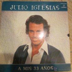 Discos de vinilo: JULIO IGLESIAS A MIS 33 AÑOS. Lote 43482610