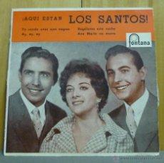 Discos de vinilo: AQUÍ ESTÁN LOS SANTOS - YO VENDO UNOS OJOS NEGROS + 3 - EP FONTANA 1960. Lote 43486524