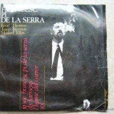 Discos de vinilo: FRANCESC PI DE LA SERRA - JO SÓC FRANCESC PI DE LA SERRA+3 . Lote 43526668