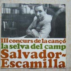 Discos de vinilo: III CONCURS DE LA CANÇÓ LA SELVA DEL CAMP - SALVADOR ESCAMILLA. Lote 43526864