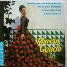 Discos de vinilo: MARIAN CONDE - ERES MUJER ESPAÑOLA +3. Lote 43526937