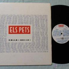 Discos de vinilo: ELS PETS CALLA I BALLA LP VINYL GATEFOLD COVER SPAIN 1991. Lote 43529350