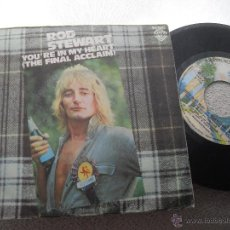 Discos de vinilo: ROD STEWART SINGLE YOURE IN MY HEART MADE IN HSPAIN 1977. Lote 43563313