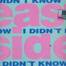 Discos de vinilo: EAST SIDE BEAT / I DIDN'T KNOW (4 VERSIONES) + 2 (BLANCO NEGRO 1992). Lote 43567899