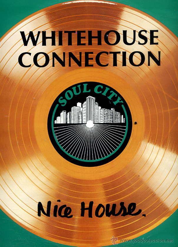 WHITEHOUSE CONNECTION / HOUSE PARTY / NICE HOUSE (SOUL CITY 1987) (Música - Discos de Vinilo - Maxi Singles - Disco y Dance)