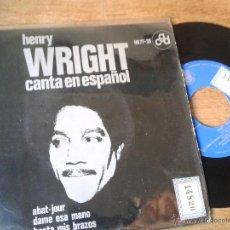 Discos de vinilo: HENRY WRIGHT CANTA EN ESPAÑOL EP SELLO HISPAVOX AÑO 1964. Lote 43570943