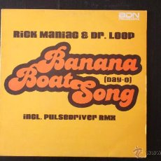 Discos de vinilo: RICK MANIAC & DR LOOP - BANANA BOAT SONG - DAY O - PULSEDRIVER RMX - VINILO - 2003. Lote 43586113