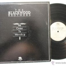 Discos de vinilo: THE BLACKWOOD BROTHERS WE COME TO WORSHIP LP VINYL GATEFOLD COVER USA 1980. Lote 43588700