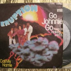 Discos de vinilo: ERUPTION - GO JOHNNIE GO. Lote 212907917