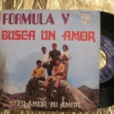 Discos de vinilo: FORMULA V - BUSCA UN AMOR / TU AMOR MI AMOR. Lote 43601473