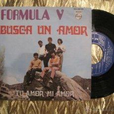 Discos de vinilo: FORMULA V - BUSCA UN AMOR / TU AMOR MI AMOR. Lote 43601556