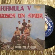 Discos de vinilo: FORMULA V - BUSCA UN AMOR / TU AMOR MI AMOR. Lote 43601559