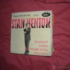 Discos de vinilo: STAN KENTON. EP SPA -STARDUST/LAURA/SEPTEMBER SONG/DELICADO. CAPITOL. Lote 43605856