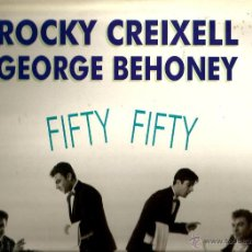 Discos de vinilo: LP ROCKY CREIXELL & GEORGE BEHONEY : FIFTY FIFTY. Lote 43606696