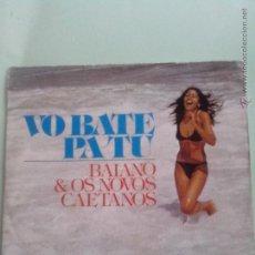 Discos de vinilo: BAIANO & OS NOVOS CAETANOS. VO BATE PA TU.FOLIA DE REI. BOSSA NOVA. BRASIL (BARCLAY 1975). Lote 58107135