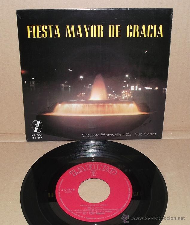 FIESTA MAYOR DE GRACIA - ORQUESTA MARAVELLA Y COROS. DIR. LUIS FERRER (1962) (Música - Discos de Vinilo - EPs - Clásica, Ópera, Zarzuela y Marchas)